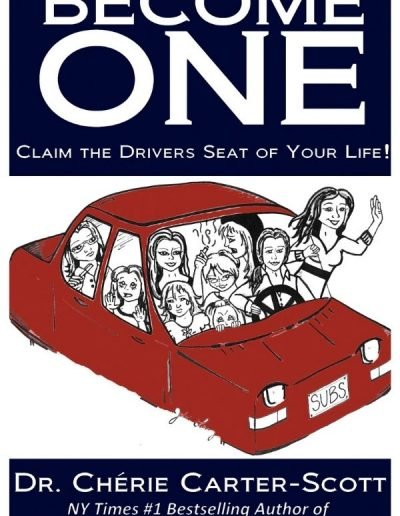 Become One: Claim The Drivers Seat of Your Life
