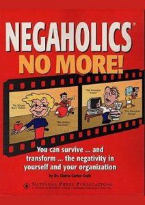 Negaholics No More!