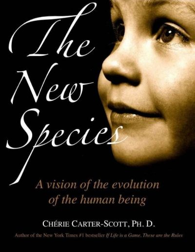 The New Species: A Vision of the Evolution of the Human Being